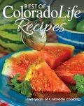 Best of Colorado Life Recipes